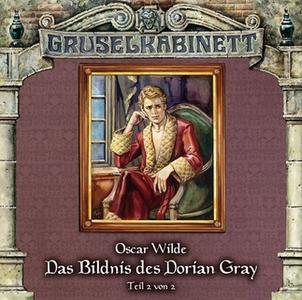 «Gruselkabinett - Folge 37: Das Bildnis des Dorian Gray, Teil 2» by Oscar Wilde