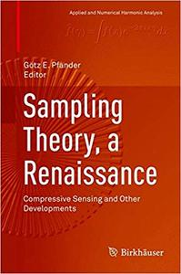 Sampling Theory, a Renaissance: Compressive Sensing and Other Developments
