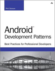 Android Development Patterns: Best Practices for Professional Developers (Repost)
