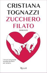 Cristiana Tognazzi - Zucchero filato