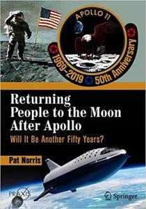 Returning People to the Moon After Apollo: Will It Be Another Fifty Years?