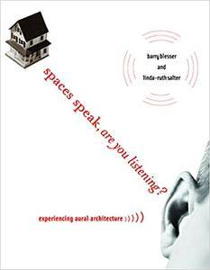Spaces Speak, Are You Listening?: Experiencing Aural Architecture (Repost)