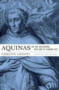 Aquinas on the Beginning and End of Human Life(Repost)