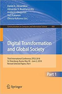 Digital Transformation and Global Society: Third International Conference, DTGS 2018, St. Petersburg, Russia, May 30 – J