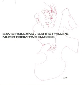 David Holland / Barre Philips - Music From Two Basses (1971) {ECM 1011}