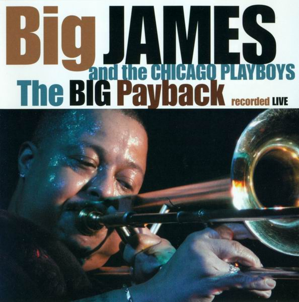 Big James and The Chicago Playboys - The Big Payback (2012)