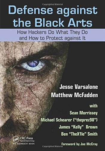 Defense against the Black Arts: How Hackers Do What They Do and How to Protect against It(Repost)