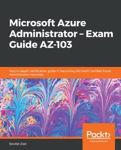 Microsoft Azure Administrator: Exam Guide AZ-103