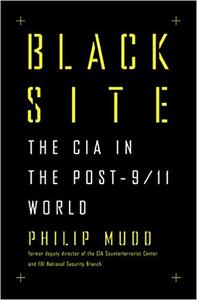 Black Site: The CIA in the Post-9/11 World