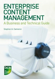 Enterprise Content Management - A Business and Technical Guide