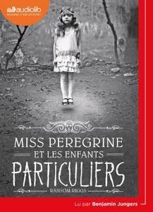 """Ransom Riggs, """"Miss Peregrine et les enfants particuliers"""""""