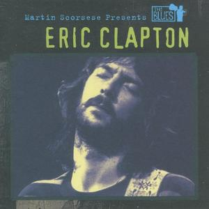Eric Clapton - Martin Scorsese Presents The Blues: Eric Clapton (2003)