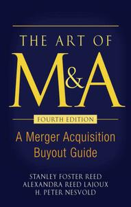 The Art of M&A: A Merger Acquisition Buyout Guide, Fourth Edition (repost)