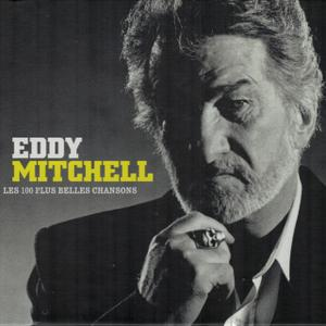 Eddy Mitchell - Les 100 plus belles chansons (2018)