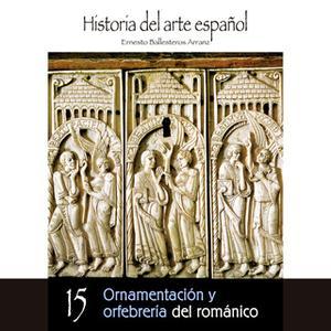 «Ornamentación y orfebrería del románico» by Ernesto Ballesteros Arranz