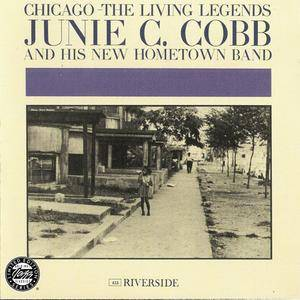Junie C. Cobb & His New Hometown Band - Chicago: The Living Legends (1961) {1993 OJC/Fantasy Jazz} **[RE-UP]**