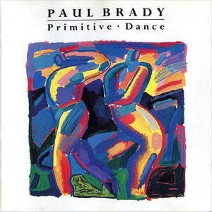 Paul Brady - Primitive Dance (1987)