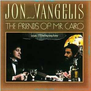 Jon Anderson & Vangelis: Friends of Mr. Cairo