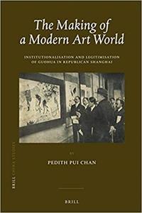 The Making of a Modern Art World