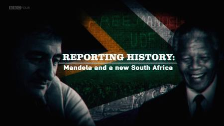 BBC - Reporting History: Mandela and a New South Africa (2019)