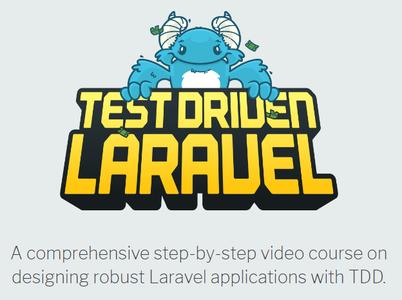 Test-Driven Laravel [repost]