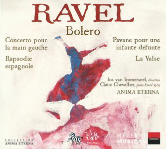 Claire Chevallier, Anima Etern, Jos van Immerseel - Ravel: Bolero, Pavane, Concerto for the left hand, La Valse (2006)