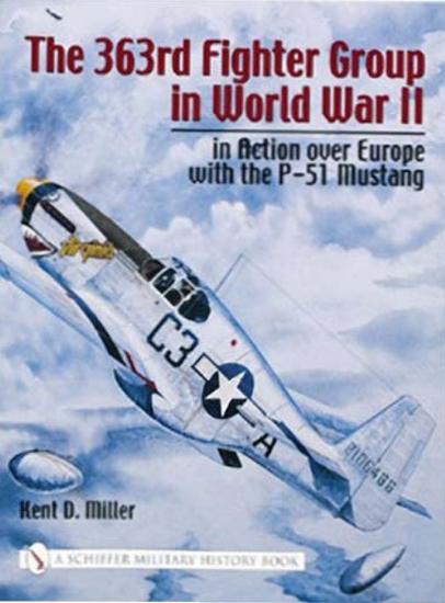 The 363rd Fighter Group in World War II in Action over Europe with the P-51 Mustang