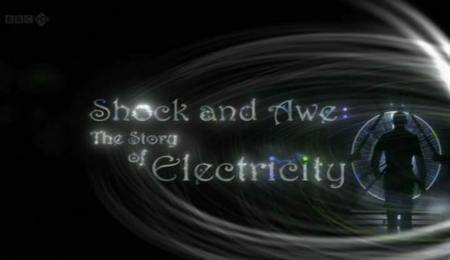 BBC - Shock and Awe: The Story of Electricity (2011)