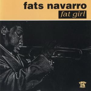 Fats Navarro - Fat Girl (1946) {Savoy Jazz--Vogue VG655 rel 1989}