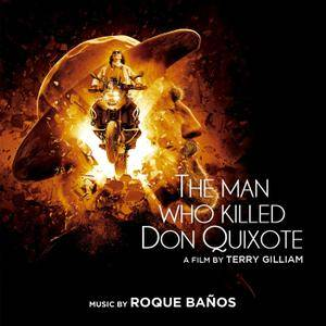 Roque Baños - The Man Who Killed Don Quixote (Original Motion Picture Soundtrack) (2018)