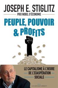 """Joseph E. Stiglitz, """"Peuple, pouvoir & profits"""""""