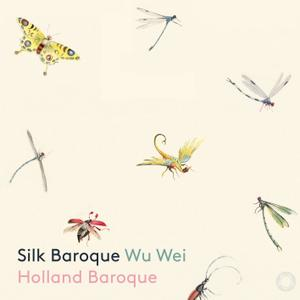 Wu Wie & Holland Baroque - Silk Baroque (2019) [Official Digital Download 24/96]