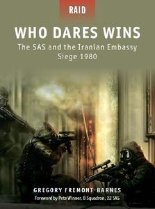 Who Dares Wins The SAS and the Iranian Embassy Siege 1980 (Osprey Raid 4)