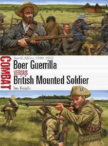 Boer Guerrilla vs British Mounted Soldier: South Africa 1880-1902 (Osprey Combat 26)