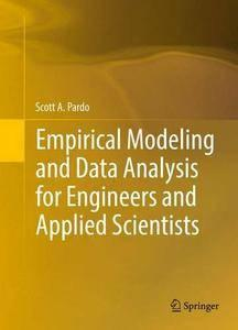 Empirical Modeling and Data Analysis for Engineers and Applied Scientists (repost)