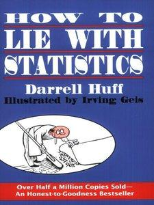 How to Lie with Statistics (Repost)