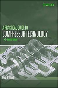 A Practical Guide to Compressor Technology (Repost)