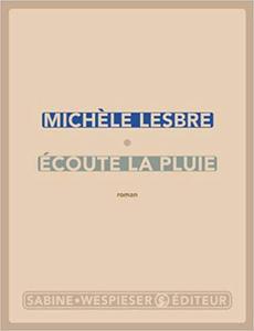 Ecoute la pluie - Michèle Lesbre