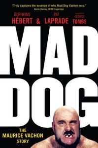 «Mad Dog» by Pat Laprade,Bertrand Hébert