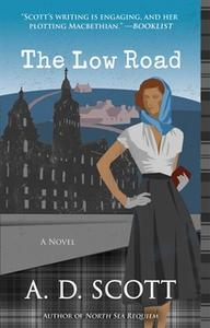 «The Low Road» by A. D. Scott