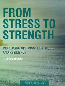 From Stress to Strength: Increasing Optimism, Gratitude, and Resiliency