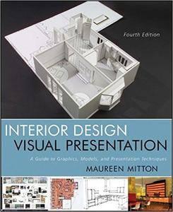 Interior Design Visual Presentation: A Guide to Graphics, Models and Presentation Techniques