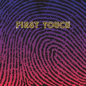 First Touch - First Touch (2018)