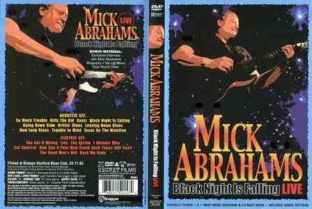 Mick Abrahams - Black Night Is Falling Live (2005)