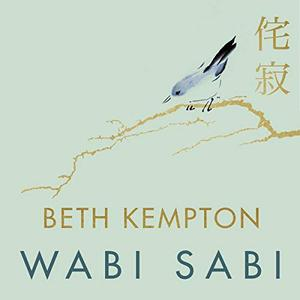 Wabi Sabi: Japanese Wisdom for a Perfectly Imperfect Life [Audiobook]