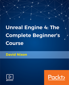 Unreal Engine 4: The Complete Beginner's Course (2018)