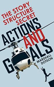Actions and Goals: The Story Structure Secret