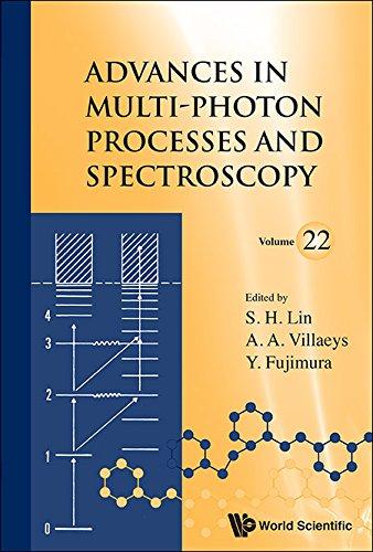 Advances in Multi-Photon Processes and Spectroscopy (Volume 22) (repost)