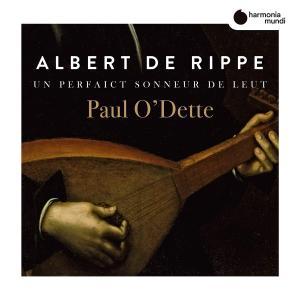 Paul O'Dette - Rippe: Works for lute 'Un perfaict sonneur de Leut' (2019)