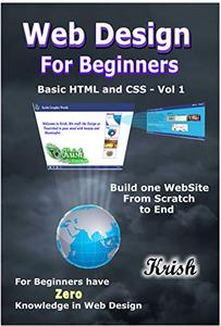 Web Design For Beginners: Basic of HTML and CSS Vol.1